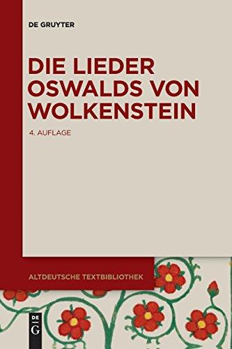 Die Lieder Oswalds von Wolkenstein (Altdeutsche Textbibliothek, Band 55)