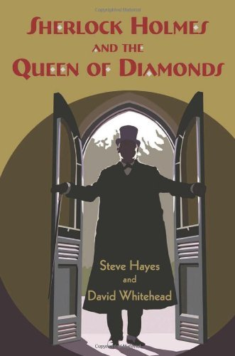 Sherlock Holmes and the Queen of Diamonds by Steve Hayes (2012-02-29)