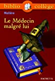 Le Médecin malgré lui - Hachette Education - 01/09/1999