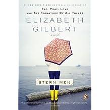 By Gilbert, Elizabeth ( Author ) [ Stern Men By Mar-2009 Paperback