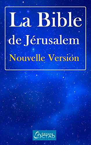 La Bible de Jérusalem Nouvelle Version (French Edition)