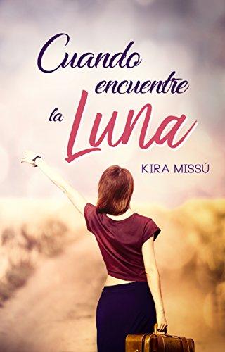 CUANDO ENCUENTRE LA LUNA eBook: MISSÚ, KIRA: Amazon.es: Tienda Kindle