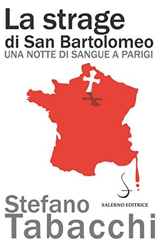 La strage di San Bartolomeo: Una notte di sangue a Parigi