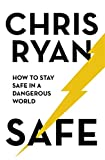Safe: How to stay safe in a dangerous world: Survival techniques for everyday life fr...