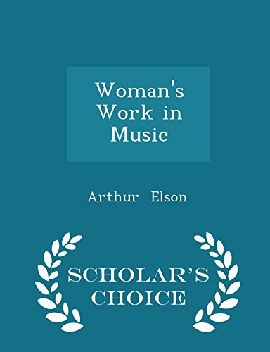 Woman's Work in Music - Scholar's Choice Edition