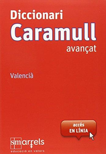 Diccionari Caramull Avançat. Valencià de Ediciones SM (2 mar 2015) Tapa blanda