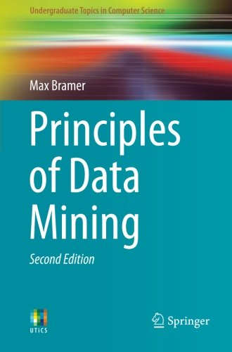 Principles of Data Mining, Second Edition (Undergraduate Topics in Computer Science)