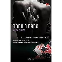 Todo O Nada (El Affaire Blackstone) by Raine Miller (2014-08-15)
