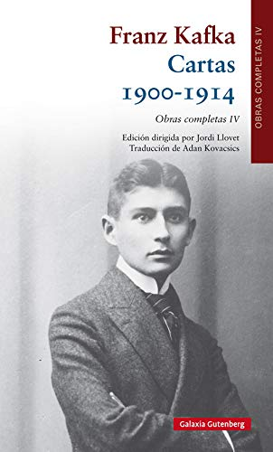 Cartas 1900-1914 Frank Kafka O.C IV (Obras Completas) por Franz Kafka