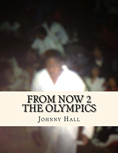 From Now 2 The Olympics (English Edition) por Johnny Hall
