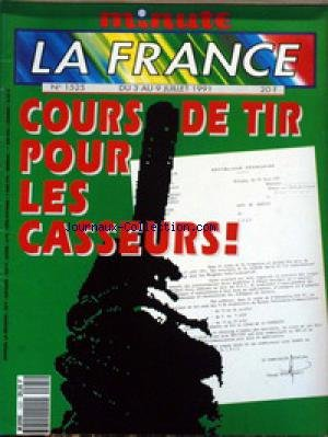 FRANCE MINUTE (LA) [No 1525] du 03/07/1991 - COURS DE TIR POUR LES CASSEURS. par Collectif