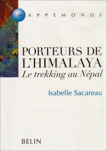 Porteurs de l'Himalaya. Le trekking au Népal