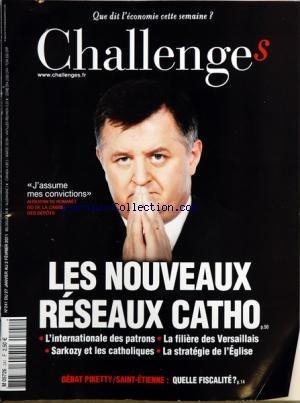 CHALLENGES [No 241] du 27/01/2011 - LES NOUVEAUX RESEAUX CATHO - L'INERNATIONALE DES PATRONS - LA FILIERE DES VERSAILLAIS - SARKOZY ET LES CATHOLIQUES - LA STRATEGIE DE L'EGLISE - AUGUSTIN DE ROMANET - DEBAT PIKETTY / SAINT-ETIENNE - QUELLE FISCALITE