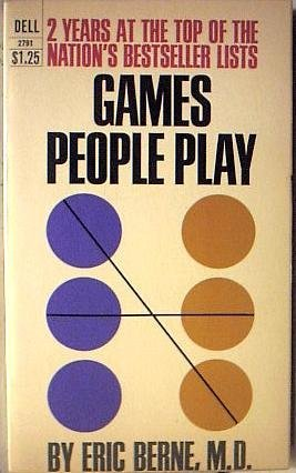 Games People Play. by M.D. Eric Berne (1967-08-01)