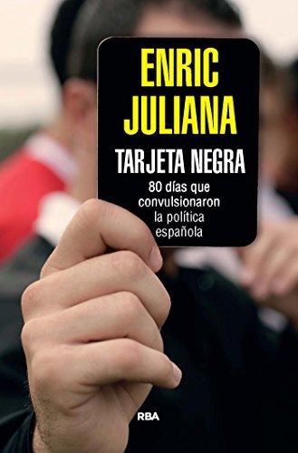 Tarjeta negra. 70 días que convulsionaron la política española (OTROS NO FICCIÓN)