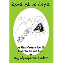 Wise El on Life