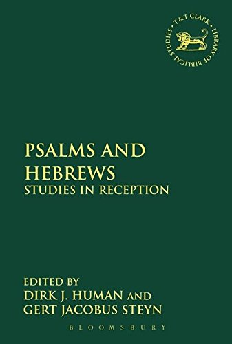 Psalms and Hebrews: Studies in Reception (Library of Hebrew Bible/Old Testament Studies, Band 527)