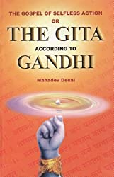 The Gospel of Selfless Action: Or, the Gita According to Gandhi