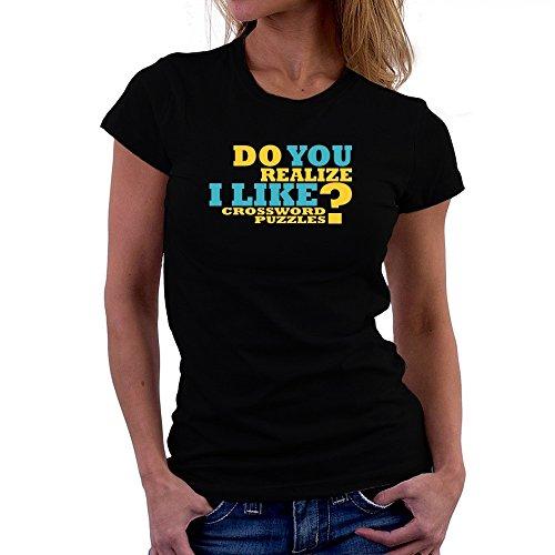 Teeburon Do You Realize I Like Crossword Puzzles? Camiseta Mujer