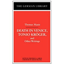 Death in Venice, Tonio Kroger, and Other Writings: Thomas Mann (German Library (Paperback))