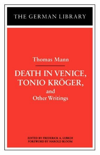 Death in Venice, Tonio Kroger, and Other Writings: Thomas Mann (The German library) por Thomas Mann