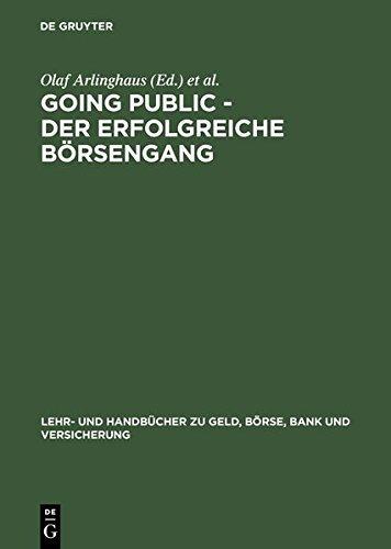 Going Public - Der Erfolgreiche B????rsengang (Lehr- Und Handb????cher Zu Geld, B????rse, Bank Und Versicherung) (German Edition) (2001-04-04)