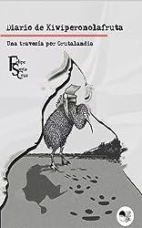 Una travesía por Grutalandia (Diario de Kiwiperonolafruta nº 1) (Spanish Edition)
