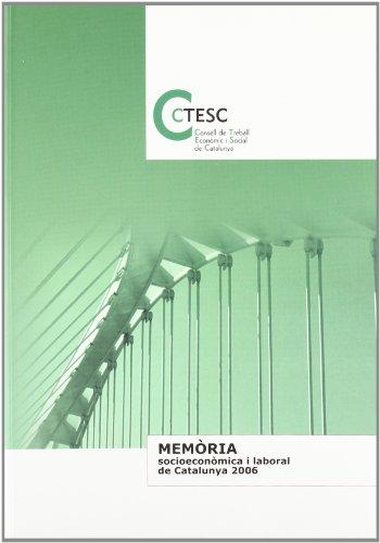 Memòria socioeconòmica i laboral de Catalunya 2006