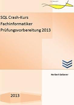 SQL Crash-Kurs Fachinformatiker Prüfungsvorbereitung 2013