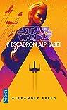 Star Wars - Escadron Alphabet, tome 1 par Freed