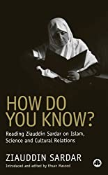 How Do You Know?: Reading Ziauddin Sardar on Islam, Science and Cultural Relations by Ziauddin Sardar (2006-07-20)