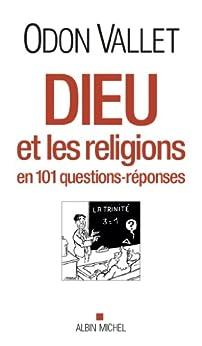 Dieu et les religions : En 101 questions-réponses par [Vallet, Odon]
