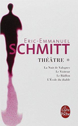 La Nuit de Valognes - Le Visiteur - Le Bataillon - L'Ecole du diable par Eric-Emmanuel Schmitt