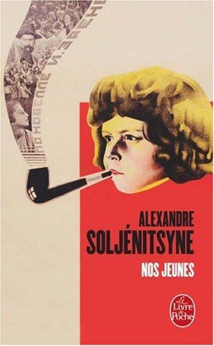 Nos jeunes par Alexandre Soljenitsyne