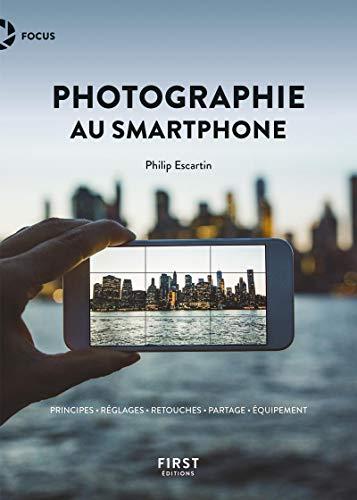 La photographie au smartphone par Philip ESCARTIN