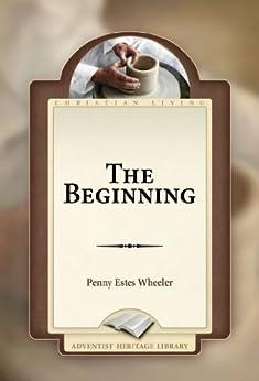 The Beginning (English Edition) par [Wheeler, Penny Estes]