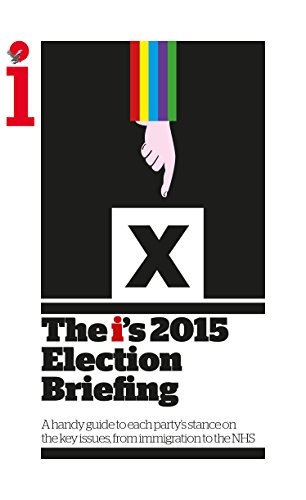 n Briefing: A handy guide to each party's stance on the key issues, from immigration to the NHS (English Edition) ()
