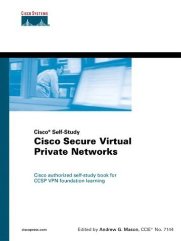 Cisco Secure Virtual Private Networks by Mason, Andrew (2001) Hardcover