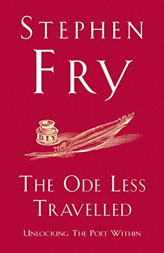 The Ode Less Travelled: Unlocking the Poet Within por Stephen Fry