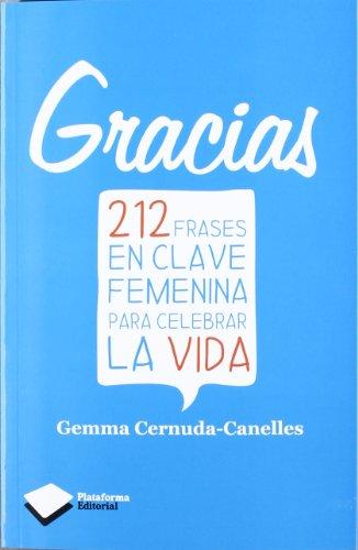 Gracias: 212 frases en calve femenina para celebrar la vida (Plataforma Editorial)