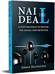 Nail The Deal: 6 Steps Blueprint to become the Highly Paid Recruiter