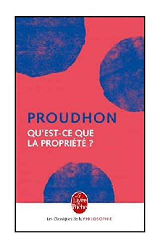 Qu'est-ce que la propriété ? par Pierre-Joseph Proudhon