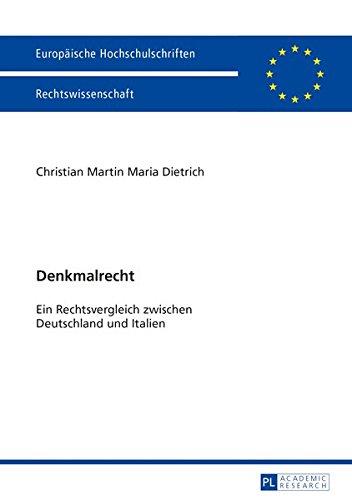 Denkmalrecht: Ein Rechtsvergleich Zwischen Deutschland Und Italien