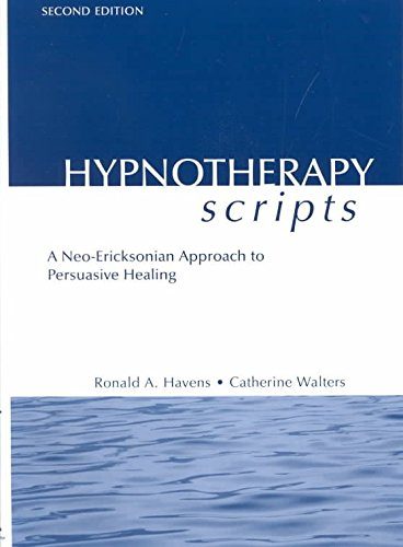 [Hypnotherapy Scripts: A Neo-Ericksonian Approach to Persuasive Healing] (By: Ronald A. Havens) [published: October, 2002]