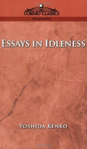essays idleness kenko Written between 1330 and 1332, essays in idleness reflects the congenial priest's thoughts on a variety of subjects these essays are kenko's opinion.