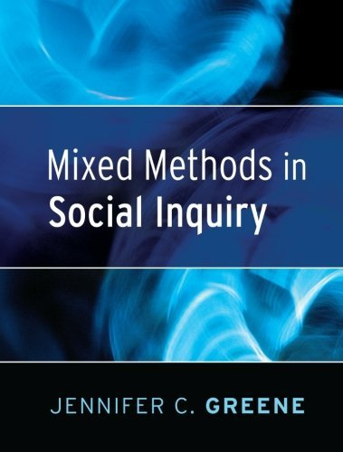 Mixed Methods in Social Inquiry (Research Methods for the Social Sciences) by Jennifer C. Greene (2007-11-09)