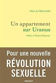 Un appartement sur Uranus: Préface de Virginie Despentes par  Paul B. Preciado