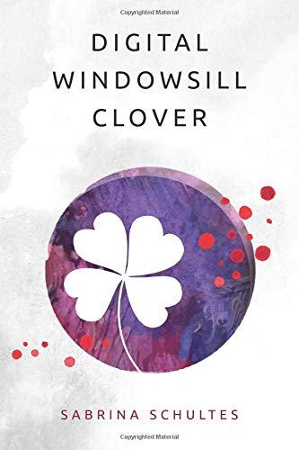 Digital Windowsill Clover (Honey Moon Marmalade, Band 1) Clover Band