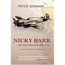 [(Nicky Barr, an Australian Air Ace: A Story of Courage and Adventure)] [Author: Peter Dornan] published on (October, 2005)