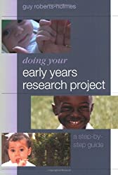 Doing Your Early Years Research Project: A Step By Step Guide